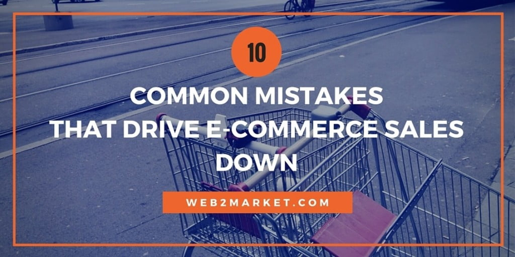 common-mistakes-drive-e-commerce-sales-down