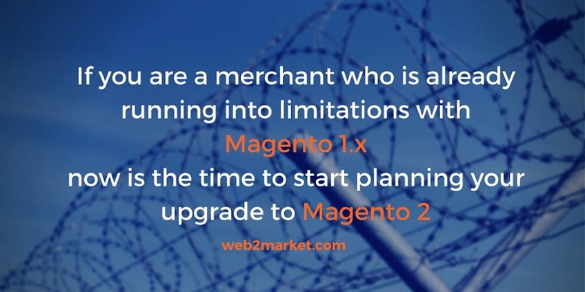 merchant-already-running-limitations-Magento1x-time-start-planning-upgrade_-Magento2